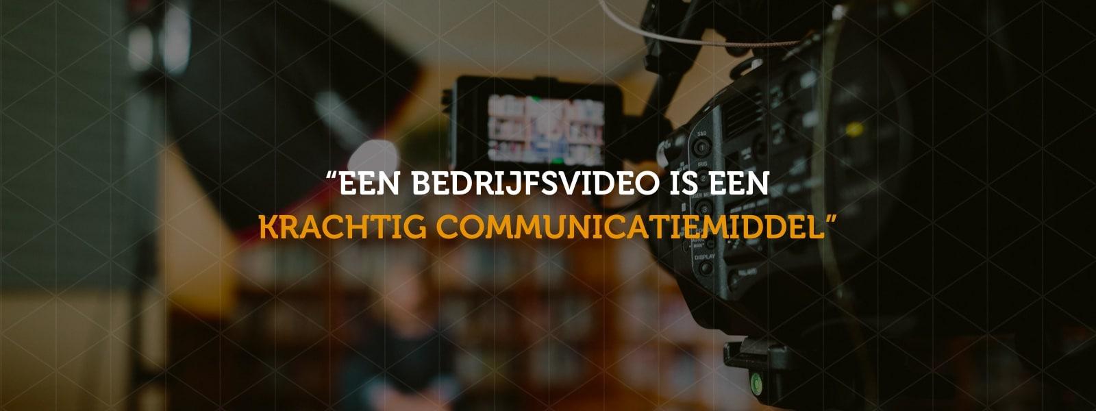 Een bedrijfsvideo is een krachtig communicatiemiddel